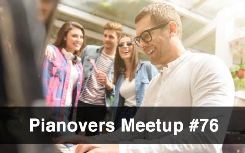 Pianovers Meetup #76