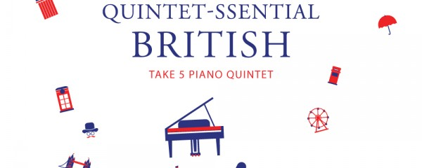 Quintet-ssential British by Take 5 Piano Quintet In Collaboration with Esplanade - Theatres On The Bay
