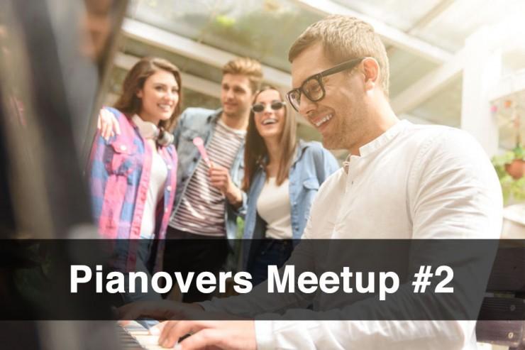 Pianovers Meetup #2