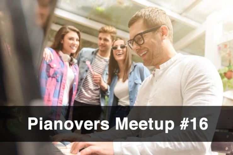 Pianovers Meetup #16