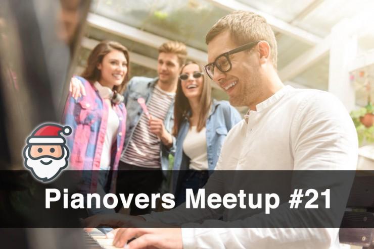 Pianovers Meetup #21