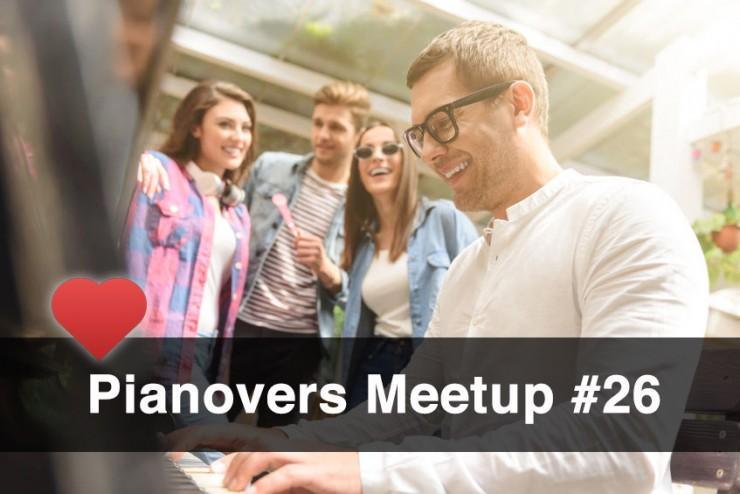 Pianovers Meetup #26
