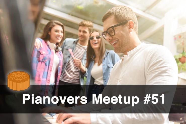 Pianovers Meetup #51 (Mooncake Themed)