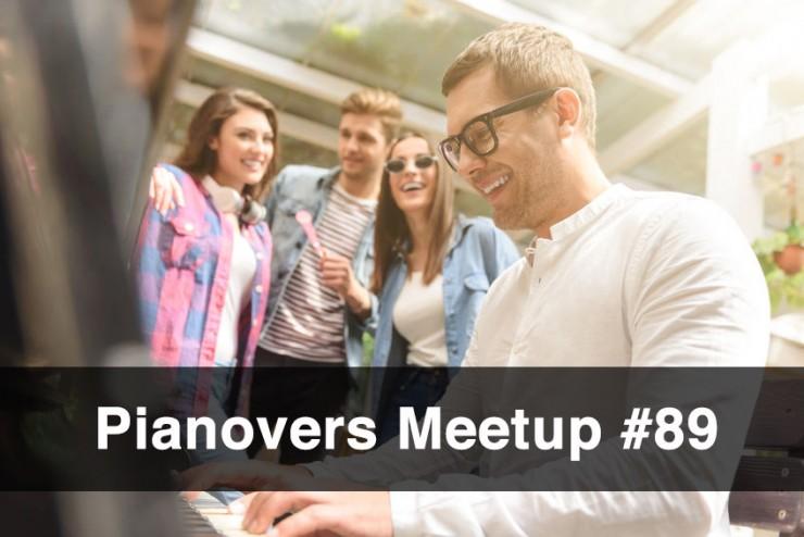 Pianovers Meetup #89