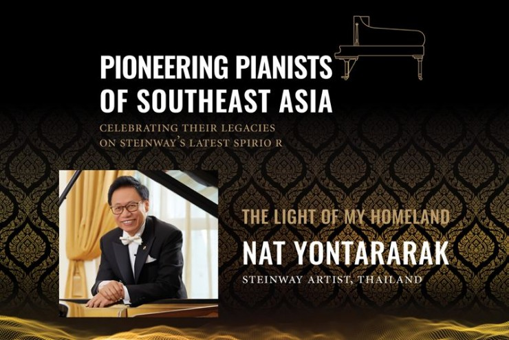 Pioneering Pianists of Southeast Asia: The Light of My Homeland Featuring Steinway Artist Nat Yontararak