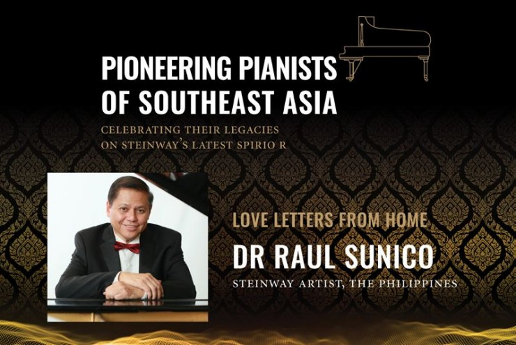 Pioneering Pianists of Southeast Asia: Love Letters from Home Featuring Steinway Artist Raul Sunico